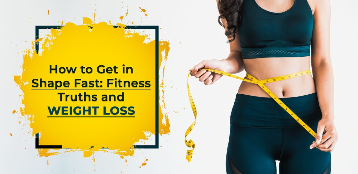 Best way to get shape up your body in less time